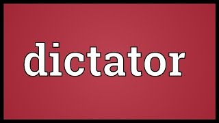 Dictator Meaning