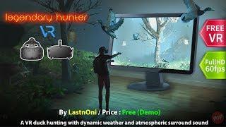 Legendary Hunter VR (Demo) A VR Duck hunting for HTC Vive and Oculus Rift Full HD 1080p 60fps