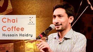 Chai Coffee - Hussain Haidry | Spoken Fest 2017