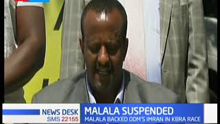 ANC has suspended Kakamega senator Malala from the party after he campaigned for ODM Imran Okoth