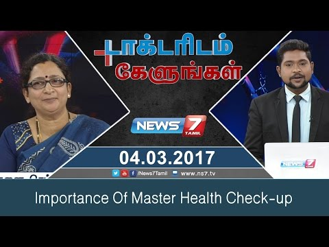Importance Of Master Health Check-up | Doctoridam Kelungal | News7 Tamil
