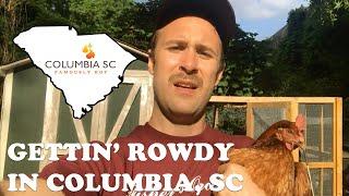 Gettin' Rowdy Y'all in Columbia, SC