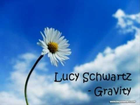Lucy Schwartz - Gravity (lyrics on screen)