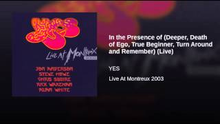 In the Presence of (Deeper, Death of Ego, True Beginner, Turn Around and Remember) (Live)