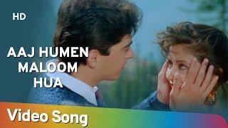 Aaj Humen Maloom Hua (HD) | Aa Gale Lag Ja (1994) | Jugal Hansraj | Urmila Matondkar | Popular Song
