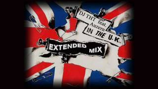 DJ THT feat. Auzern - In The UK (Extended Mix)