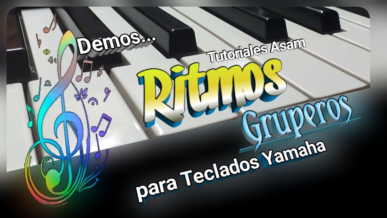 Ritmos Gruperos para Teclados Yamaha - Tutoriales Asam ☆ Demos.