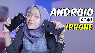 IPHONE VS ANDROID ??? Pilih mana ?