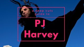 A Guide to PJ HARVEY