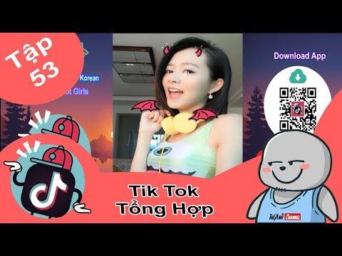 🎬 #TikTok   Tập 53 - Tổng Hợp Các Vid Hot