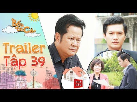 Bố là tất cả   trailer tập 39: Minh Nhân lạnh lùng đề nghị ông Hiếu bán đi ngôi nhà vì nghe lời mẹ vợ