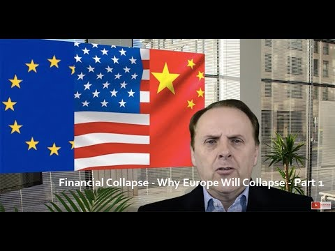 Financial Collapse - Europe Will Collapse - Why It's Inevitable - Part 1