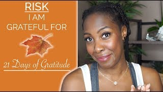 Day 15 | Defying My Parents | RISK I am Grateful For | Thanksgiving 2018 | Gratitude Exercise
