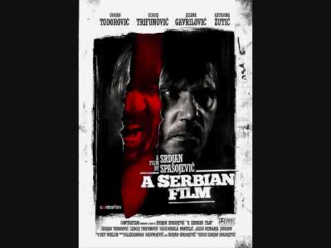 A Serbian Film Srpski Film Electro Trailer Song