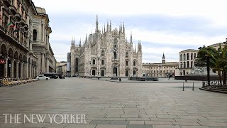 The Streets Of Milan Under Quarantine | The New Yorker
