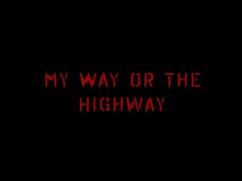 "My Way or The Highway - ""Horror Stories for the Faint of Heart"""