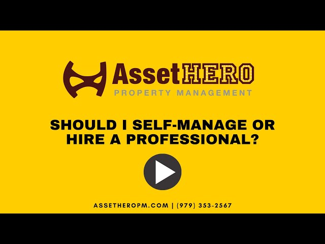 Asset Hero Property Management | Should I Self-Manage or Hire a Professional?