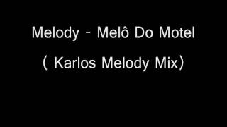 Melody - Melô Do Motel ( Karlos Melody Mix)