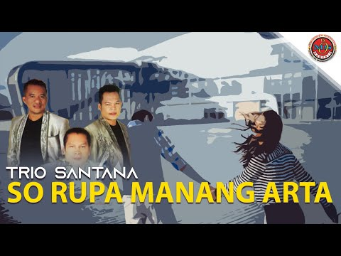 Trio Santana - So Rupa Manang Arta (Official Lyric Video0