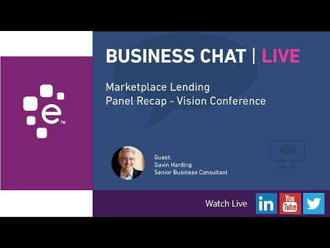 Business Chat Live: Gavin Harding On Marketplace Lending Panel During Vision Conference