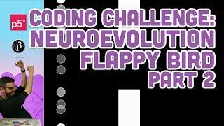 Coding Challenge #100.2: Neuroevolution Flappy Bird - Part 2