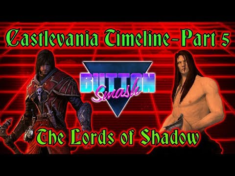 The Castlevania Timeline Part 5: The Lords of Shadow - Button Smash