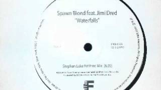 Spawn Blond - Waterfalls (Stephan Luke Fat Free Mix)