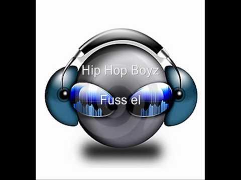 Hip Hop Boyz - Fuss el (HQ)