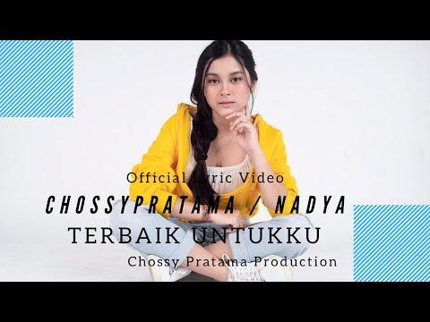 CHOSSYPRATAMA / NADYA SHAFIRA - Terbaik Untukku ( Official Lyric Video )