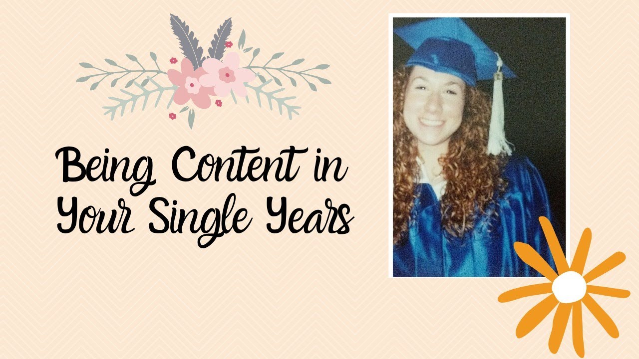 Being Content in your Single Years