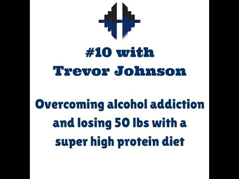 TME #10 Trevor Johnson - Overcoming alcohol addiction and losing 50 lbs