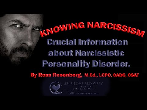 Knowing Narcissism.  Crucial Information about Narcissistic Personality Disorder.