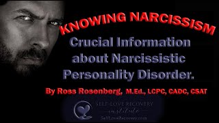Knowing Narcissism.  Crucial Information about Narcissistic Personality Disorder. thumbnail