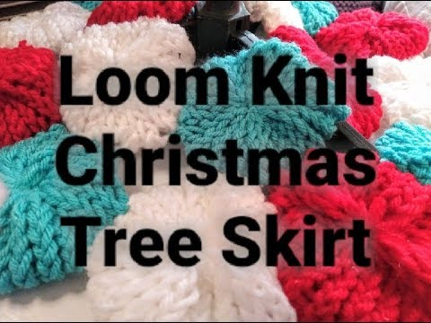 Loom Knit A Christmas Tree Skirt - Easy for Beginners ...