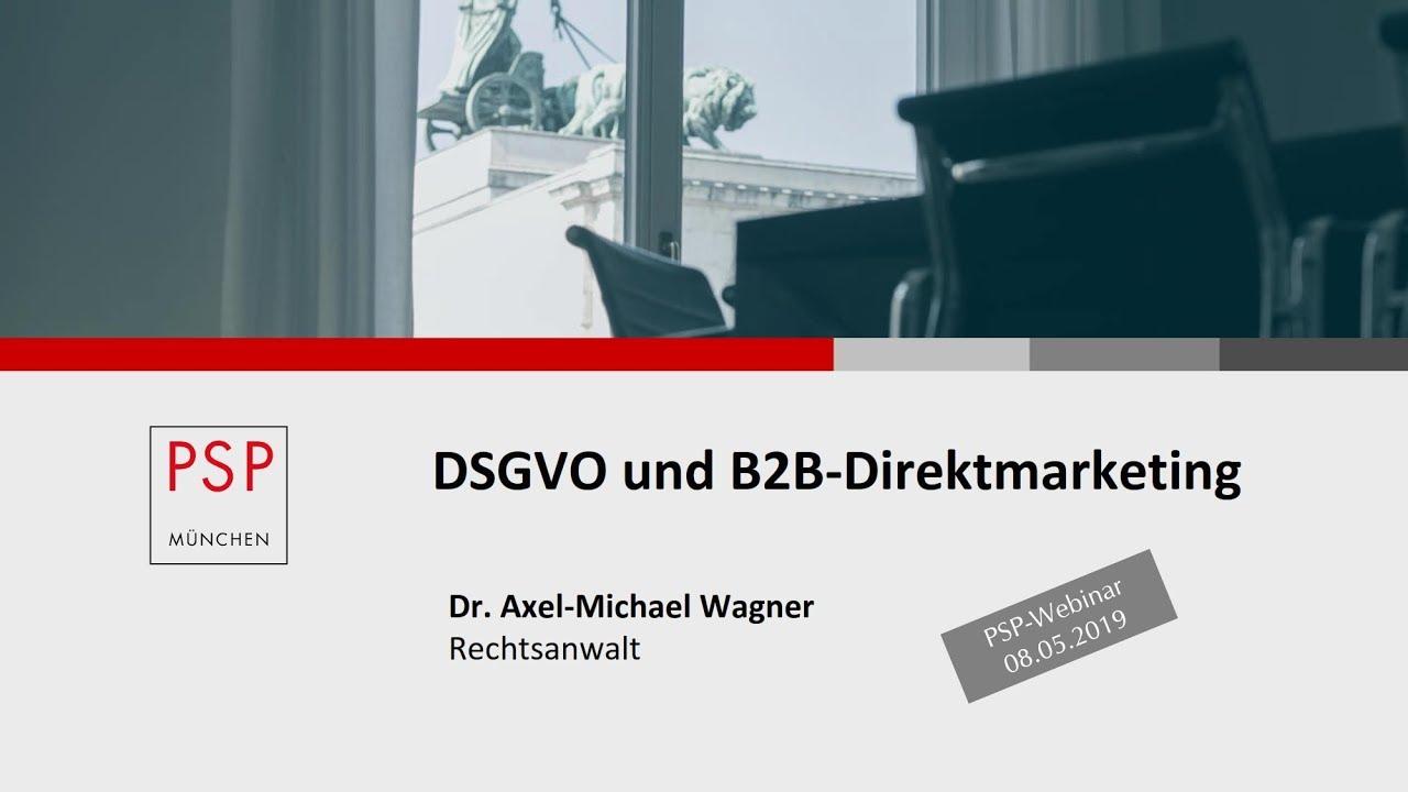 Psp Webinar Dsgvo Und B2b Direktmarketing Vom 08 05 2019