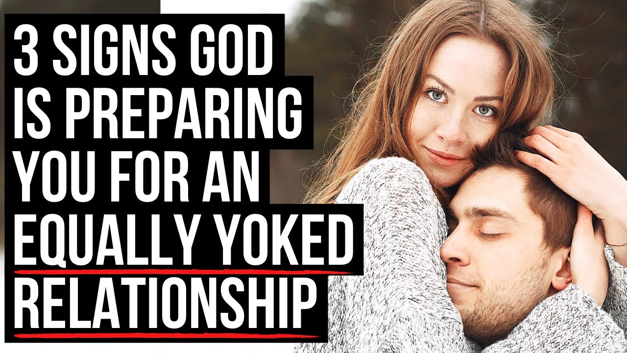 God Will Give You an EQUALLY YOKED Relationship If . . .
