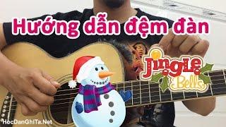 Hướng dẫn JINGLE BELLS cơ bản và nâng cao | Học guitar online | Giáng Sinh 2017 | HocDanGhiTa.Net