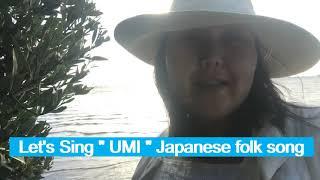 "Let's sing "" UMI "" Japanese folk song!"
