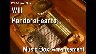 Will/PandoraHearts [Music Box]