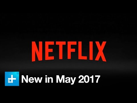 Here's what's new on Netflix in May 2017