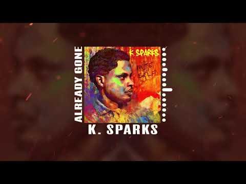 K. Sparks - Already Gone Mp3
