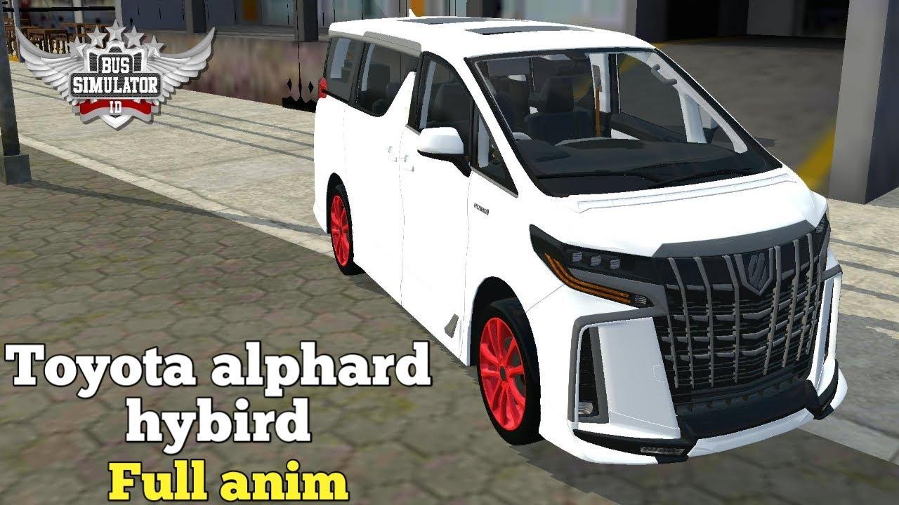 Mod Mobil Toyota Alphard Hybird Full Anim Mod Bussid Terbaru Youtube