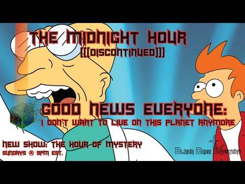 Midnight Hour (Good News Everyone!) 07.12.17