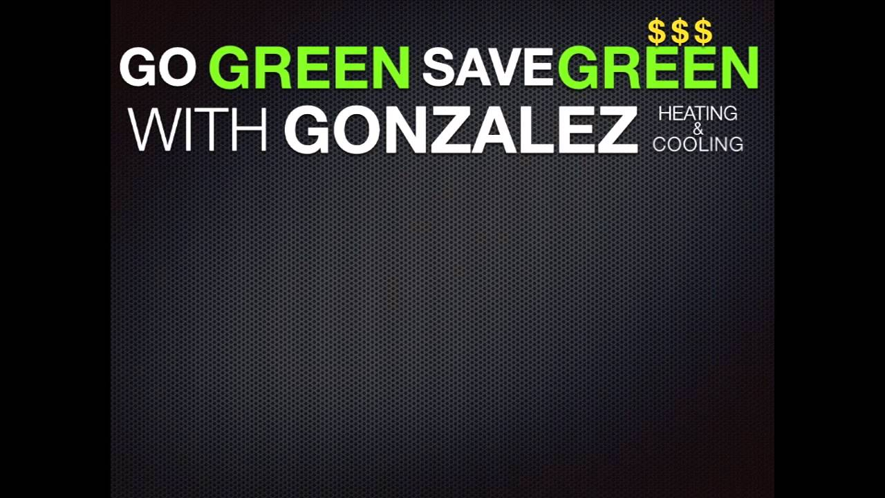 Go Green Amp Save Money With Gonzalez Heating Amp Cooling In