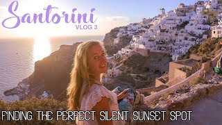 The PERFECT SUNSET SPOT in OIA, SANTORINI – Vlog 3