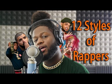 12 Styles of Rapping! (Drake, Tekashi 6ix9ine, NBA Youngboy, Smokepurpp, and More)