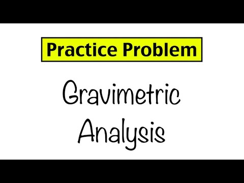 Practice Problem: Gravimetric Analysis
