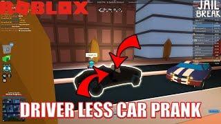 DRIVER LESS CAR???!!!   TROLLING CAMPERS Roblox Jailbreak