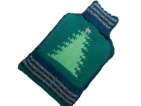 knit cover for hot water bottle Christmas tree knitting easy - YouTube