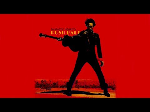 Fantastic Negrito - Push Back (Official Audio)